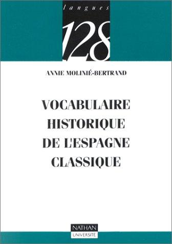 Vocabulaire historique de l'Espagne classique, nouvelle édition