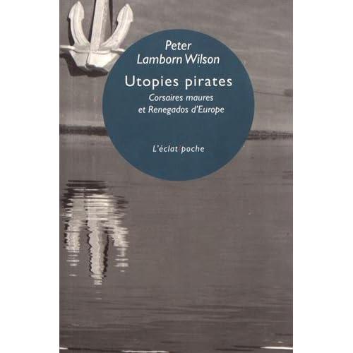 Utopies pirates : Corsaires maures et Renegados d'Europe