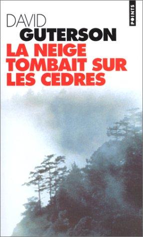 La Neige Tombait Sur Les Cedres par David Guterson
