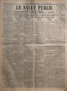SALUT PUBLIC (LE) N? 350 du 16-12-1919 AU CONSEIL SUPREME - AUTOUR DU TRAITE - L'AFFAIRE CAILLAUX - LE NOUVEAU CABINET ESPAGNOL - LA SANTE DE M CLEMENCEAU - DE NOUVELLES PRECISIONS SUR LES ENTREVUES DE LONDRES - L'ALLEMAGNE CONCILIANTE SIGNERAIT LE PROTOCOLE AVANT NOEL - KOLTCHAK ET DENIKINE LUTTENT POUR LES ANGLAIS INDIFFERENTS - ARABES CONTRE ANGLAIS - LA MISERE EN AUTRICHE - LA SITUATION EN IRLANDE - LA SITUATION - UN INCONNU FORMIDABLE PLANE SUR NOTRE AVENIR BUDGETAIRE - LE SCANDALE DES D...