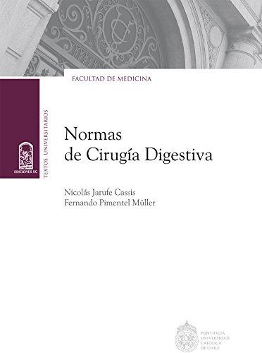 Normas de cirugía digestiva por Nicolás Jarufe Cassis