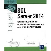 SQL Server 2014 - Optimisez l'exploitation de vos bases de données et tirez parti des dernières nouveautés