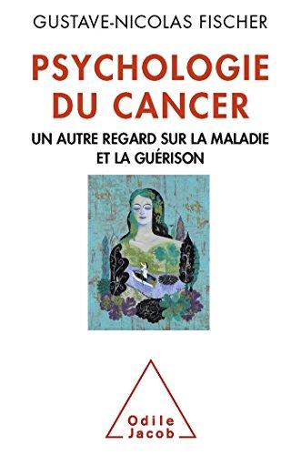 Psychologie du cancer: Un autre regard sur la maladie et la guérison