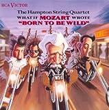 "Songtexte von The Hampton String Quartet - What If Mozart Wrote ""Born to Be Wild"""