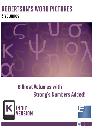 a-t-robertsons-word-pictures-in-the-new-testament-with-bible-and-strongs-numbers-added-6-volumes