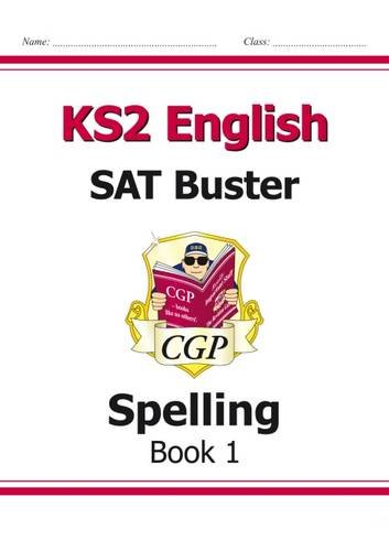 New KS2 English SAT Buster: Spelling - For the 2016 SATS & Beyond