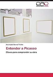 Entender a Picasso: Claves para comprender su obra