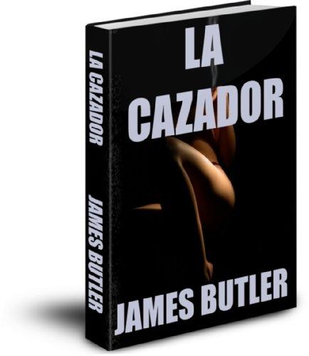 La Cazador (JUST CALL ME HARRY nº 2) por JAMES BUTLER