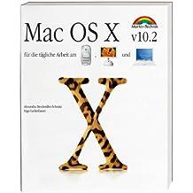 MAC OS X v10.2 . Für die tägliche Arbeit am Power Mac, iMac und iBook (Macintosh Bücher)