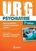 Urg' Psychiatrie - Toutes les situations d'urgence psychiatrique en poche ! de Georges Brousse