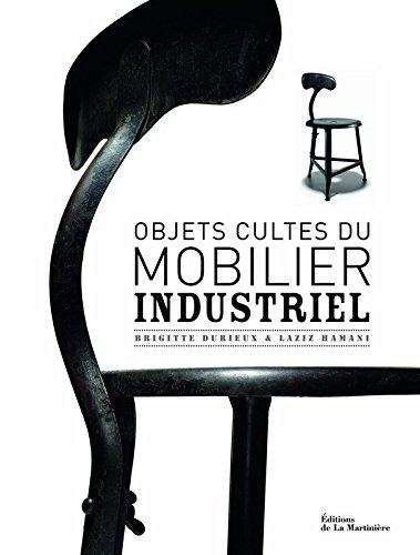 Objets cultes du mobilier industriel par Brigitte Durieux
