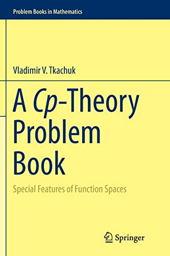 A Cp-Theory Problem Book: Special Features of Function Spaces par Vladimir V. V. Tkachuk