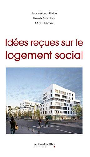 Idées reçues sur le logement social (IDEES RECUES PO) (French Edition)