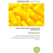 Diazepam: Hoffmann- La Roche, Benzodiazepine, Anxiolytic, anticonvulsant, Hypnotic, Sedative