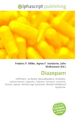 Diazepam: Hoffmann- La Roche, Benzodiazepine, Anxiolytic, anticonvulsant, Hypnotic, Sedative, Amnesia, Insomnia, Seizure, Spasm, Restless legs syndrome, Alcohol withdrawal syndrome.