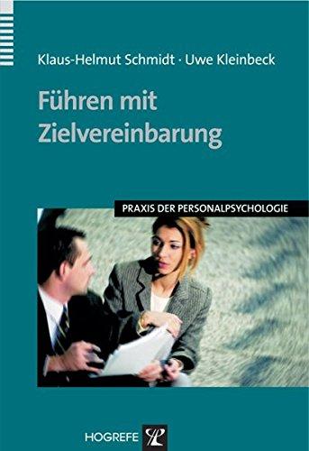 Führen mit Zielvereinbarung (Praxis der Personalpsychologie, Band 12)
