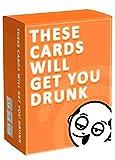 These Cards Will Get You Drunk - Divertido Juego de Beber para Adultos para Fiestas