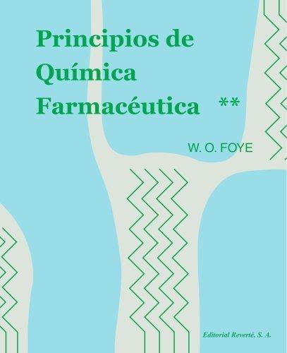 Principios de qumica farmacetica, vol. 2 Foye vo (Spanish Edition) by Foye, William O (2008) Paperback