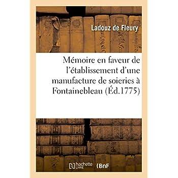 Mémoire en faveur de l'établissement d'une manufacture de soieries à Fontainebleau