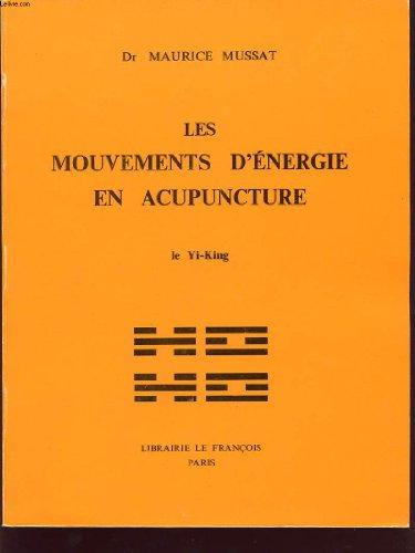 Les mouvements d energie en acupuncture : le yi-king