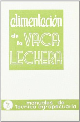 ALIMENTACION DE LA VACA LECHERA