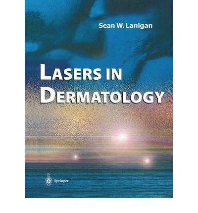 [(Lasers in Dermatology)] [Author: Sean W. Lanigan] published on (September, 2000)