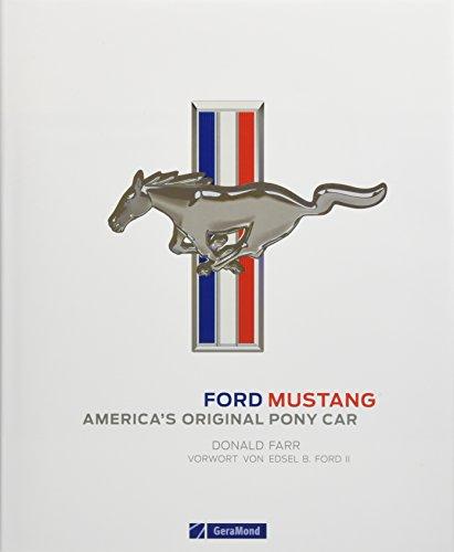 Ford Mustang. Erstes Pony-Car, Fahrzeuglegende und US-Klassiker. Der Sportwagen von Ford. Offizielles Ford-Buch