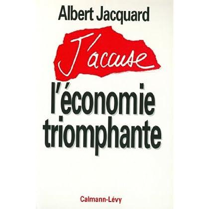 J'accuse l'économie triomphante (Documents, Actualités, Société)