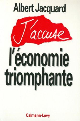 J'accuse l'économie triomphante (Documents, Actualités, Société) par Albert Jacquard