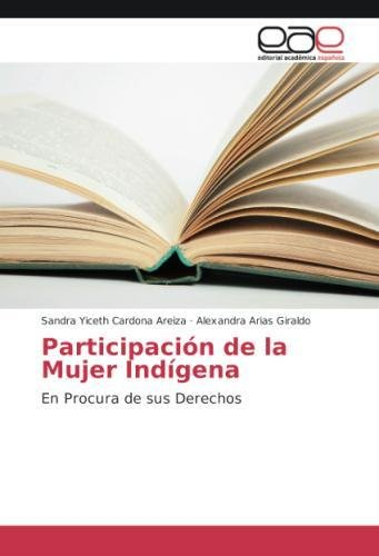 Participación de la Mujer Indígena: En Procura de sus Derechos por Sandra Yiceth Cardona Areiza