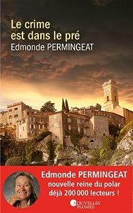 Le crime est dans le pré par Edmonde Vergnes-Permingeat