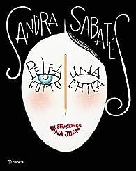 Pelea como una chica: Ilustraciones Ana Juan par Sandra Sabatés