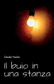 Il buio in una stanza di [Taulois, Claudia]