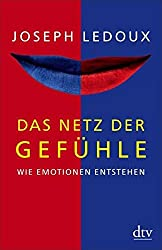 Das Netz der Gefühle: Wie Emotionen entstehen (dtv Sachbuch)