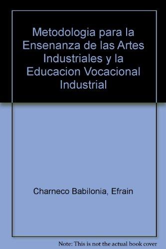 Title: Metodologia para la Ensenanza de las Artes Industr