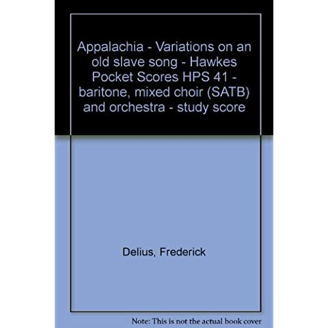 Appalachia - Variations on an old slave song - Hawkes Pocket Scores HPS 41 - baritone, mixed choir (SATB) and orchestra - study