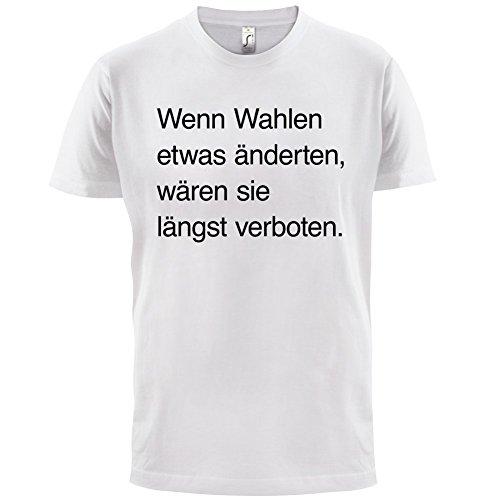 Wenn wählen irgendetwas verändern würde, wäre es illegal - Herren T-Shirt - 13 Farben Weiß