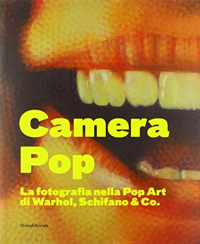 Camera Pop : la fotografia nella pop Art di Warhol, Schifano & Co (IT)