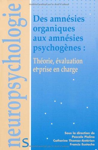 Des amnésies organiques aux amnésies psychogènes : théorie, évaluation et prise en charge