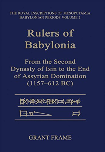 Dynastie Frame (Rulers of Babylonia: From the Second Dynasty of Isin to the End of Assyrian Domination (1157-612 BC) (RIM The Royal Inscriptions of Mesopotamia) by Grant Frame (1995-03-02))