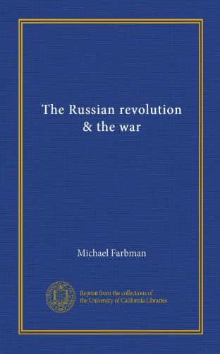 The Russian Revolution and the War.