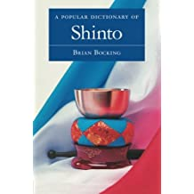 A Popular Dictionary of Shinto (Popular Dictionaries of Religion) by Brian Bocking (1997-12-18)