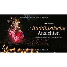Tischaufsteller – Buddhistische Ansichten: 365 Weisheiten aus dem Himalaja