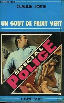 Un Goût de fruit vert (Spécial police)