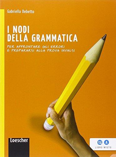 I nodi della grammatica. Per la Scuola media. Con e-book. Con espansione online