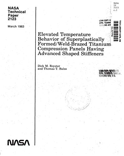 Elevated temperature behavior of superplastically formed/weld-brazed titanium compression panels having advanced shaped stiffeners (English Edition) - Advanced Panel