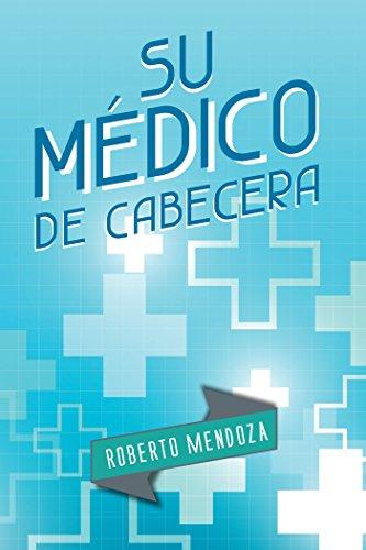 Su Médico De Cabecera por Roberto Mendoza