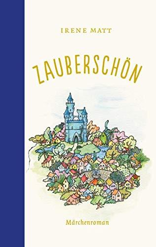 Buchseite und Rezensionen zu 'Zauberschön: Märchenroman' von Irene Matt