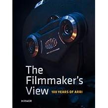 The Filmmaker's View: 100 Years of ARRI