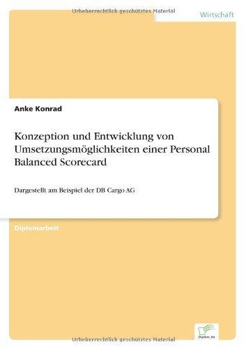 Konzeption und Entwicklung von Umsetzungsm????glichkeiten einer Personal Balanced Scorecard: Dargestellt am Beispiel der DB Cargo AG (German Edition) by Anke Konrad (2003-01-01) (Cargo Ag Db)